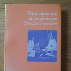 Libros de segunda mano: DE NACIMIENTO EN NACIMIENTO, DESJARDINS, DENISE, ED. LUCIERNAGA, 1992. Lote 287344968