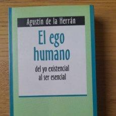 Libros de segunda mano: EL EGO HUMANO, DEL YO EXISTENCIAL AL SER ESENCIAL. AGUSTIN DE LA HERRAN, ED. SAN PABLO, 1997 RARO. Lote 287505238