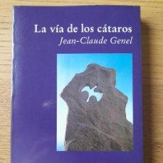 Libros de segunda mano: LA VIA DE LOS CATAROS, JEAN-CLAUDE GENEL, ED. LUCIERNAGA, 1998 RARO. Lote 287540628