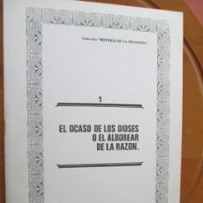 Libros de segunda mano: COLECCIÓN HISTORIA DE LA FILOSOFÍA-EL OCASO DE LOS DIOSES O EL ALBOREAR DE LA RAZÓN -1985.. Lote 287993463