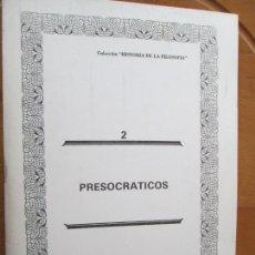 Libros de segunda mano: COLECCIÓN HISTORIA DE LA FILOSOFÍA - Nº 2 - PRESOCRATICOS -1985.. Lote 287993748