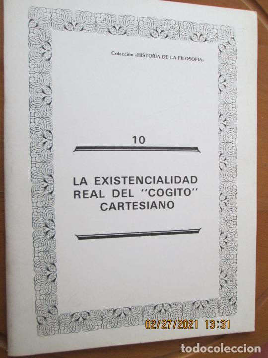 COLECCIÓN HISTORIA DE LA FILOSOFÍA- Nº 10 -LA EXISTENCIALIDAD REAL DEL COGITO CARTESIANO -1985 (Libros de Segunda Mano - Pensamiento - Filosofía)