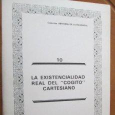 Libros de segunda mano: COLECCIÓN HISTORIA DE LA FILOSOFÍA- Nº 10 -LA EXISTENCIALIDAD REAL DEL COGITO CARTESIANO -1985.. Lote 287995158