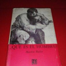 Libros de segunda mano: ¿QUÉ ES EL HOMBRE? / MARTIN BUBER. Lote 288413918