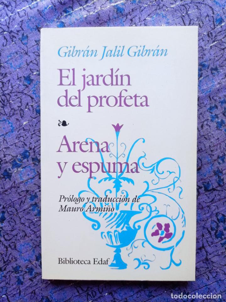 EL JARDÍN DEL PROFETA. ARENA Y ESPUMA. GIBRÁN JALIL GIBRÁN. EDAF. MAURO ARMIÑO (Libros de Segunda Mano - Pensamiento - Filosofía)