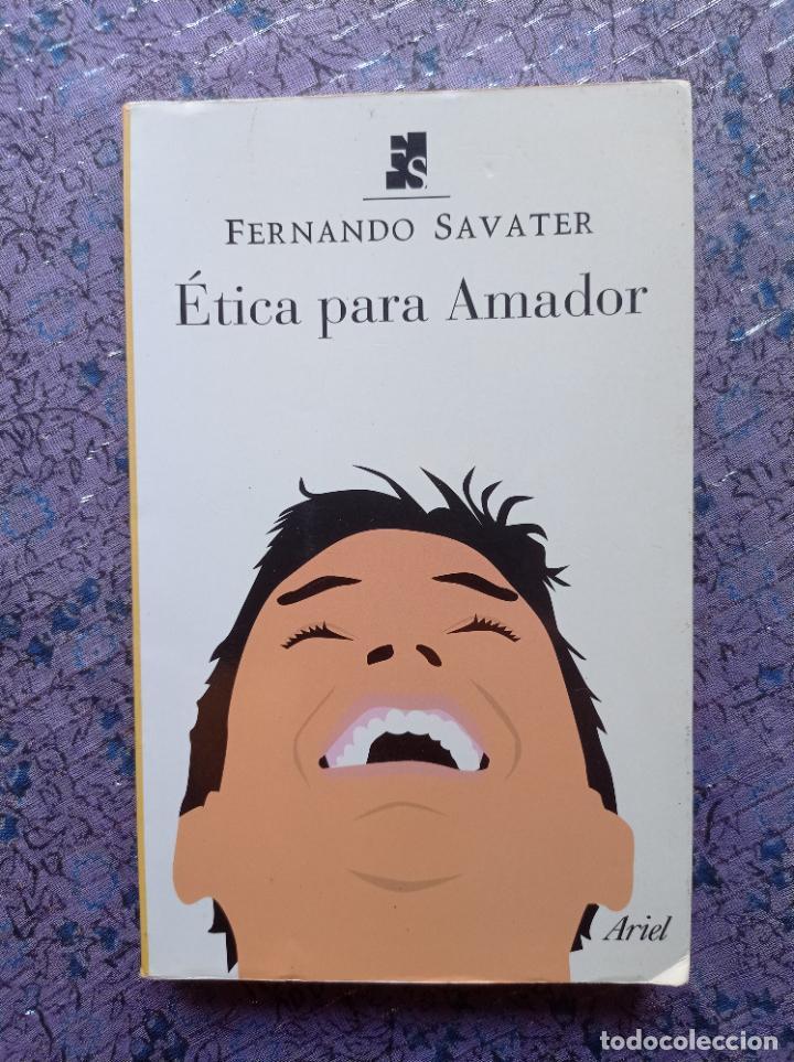 ÉTICA PARA AMADOR. FERNANDO SAVATER. ARIEL, 2007 (Libros de Segunda Mano - Pensamiento - Filosofía)