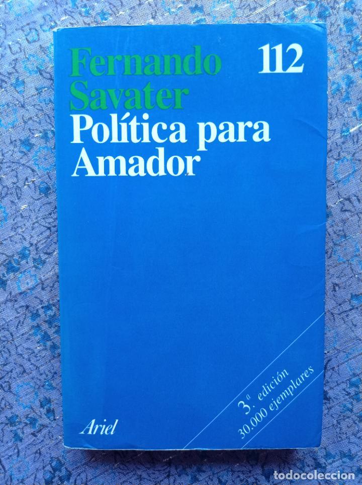 POLÍTICA PARA AMADOR. FERNANDO SAVATER. ARIEL 1993 (Libros de Segunda Mano - Pensamiento - Filosofía)