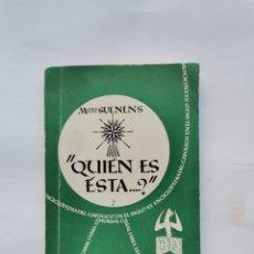 Libros de segunda mano: QUIÉN ES ESTA...? MONS SUENENS. Lote 288583048