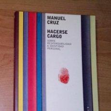 Libros de segunda mano: MANUEL CRUZ - HACERSE CARGO. SOBRE RESPONSABILIDAD E IDENTIDAD PERSONAL - PAIDÓS, 1999. Lote 288721023