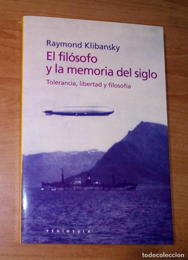 RAYMOND KLIBANSKY - EL FILÓSOFO Y LA MEMORIA DEL SIGLO. TOLERANCIA, LIBERTAD Y FILOSOFÍA (Libros de Segunda Mano - Pensamiento - Filosofía)