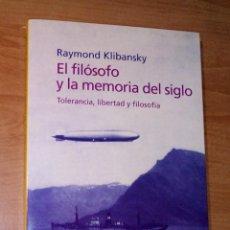 Libros de segunda mano: RAYMOND KLIBANSKY - EL FILÓSOFO Y LA MEMORIA DEL SIGLO. TOLERANCIA, LIBERTAD Y FILOSOFÍA. Lote 288721748