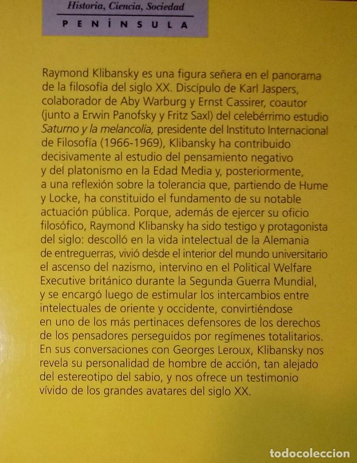 Libros de segunda mano: RAYMOND KLIBANSKY - EL FILÓSOFO Y LA MEMORIA DEL SIGLO. TOLERANCIA, LIBERTAD Y FILOSOFÍA - Foto 2 - 288721748
