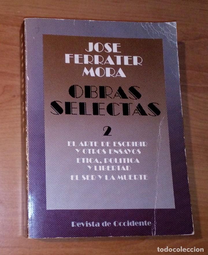 JOSÉ FERRATER MORA - OBRAS SELECTAS, 2 - REVISTA DE OCCIDENTE, 1967 (Libros de Segunda Mano - Pensamiento - Filosofía)