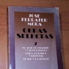 Libros de segunda mano: JOSÉ FERRATER MORA - OBRAS SELECTAS, 2 - REVISTA DE OCCIDENTE, 1967. Lote 288722148