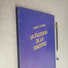 Libros de segunda mano: LA FILOSOFÍA DE LA LIBERTAD / RUDOLF STEINER / EDITORIAL RUDOLF STEINER 1986. Lote 288911948