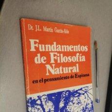 Libros de segunda mano: FUNDAMENTOS DE FILOSOFÍA NATURAL EN EL PENSAMIENTO DE ESPINOSA / DR. J.L. MARTÍN / BARCELONA 1991. Lote 289850948
