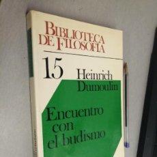Libros de segunda mano: ENCUENTRO CON EL BUDISMO / HEINRICH DUMOULIN / BIBLIOTECA DE FILOSOFÍA - HERDER 1982. Lote 289852428