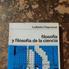 Libros de segunda mano: FILOSOFÍA Y FILOSOFÍA DE LA CIENCIA (LUDOVICO GEYMONAT) (NUEVA COLECCIÓN LABOR). Lote 290146093