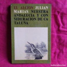 Libros de segunda mano: NUESTRAS ANDALUCÍA Y CONSIDERACIONES DE CATALUÑA - MARÍAS, JULIÁN. Lote 290147383