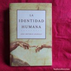 Libros de segunda mano: LA IDENTIDAD HUMANA - JÁUREGUI, JOSÉ ANTONIO. Lote 290147793
