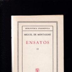 Libros de segunda mano: MIGUEL DE MONTAIGNE - ENSAYOS II - EDITORIAL AGUILAR 1962 / BUENOS AIRES. Lote 294173338