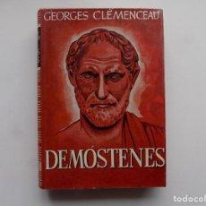 Libros de segunda mano: LIBRERIA GHOTICA. GEORGES CLEMENCEAU. DEMÓSTENES. ED. APOLO 1951. BIOGRAFIA.. Lote 295473988