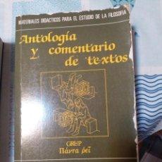 Libros de segunda mano: ANTOLOGÍA Y COMENTARIO DE TEXTOS -MATERIALES DIDÁCTICOS PARA LA HISTORIA DE LA FILOSOFÍA- MUY COMPLE. Lote 295734678