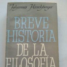 Libros de segunda mano: BREVE HISTORIA DE LA FILOSOFÍA/JOHANNES HIRSCHBERGER. Lote 297113913