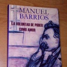 Libros de segunda mano: MANUEL BARRIOS - LA VOLUNTAD DE PODER COMO AMOR - ARENA LIBROS, 2007. Lote 297108038