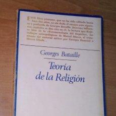 Libros de segunda mano: GEORGES BATAILLE - TEORÍA DE LA RELIGIÓN - TAURUS, 1975 [PRIMERA EDICIÓN EN ESPAÑA]. Lote 297110503