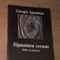 Libros de segunda mano: GIORGIO AGAMBEN - SIGNATURA RERUM. SOBRE EL MÉTODO - ANAGRAMA, 2010. Lote 297113283