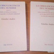 Libros de segunda mano: GÜNTHER ANDERS - LA OBSOLESCENCIA DEL HOMBRE - PRE-TEXTOS, 2011 [DOS TOMOS]. Lote 297113698