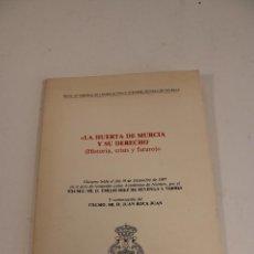 Libros de segunda mano: LA HUERTA DE MURCIA Y SU DERECHO (HISTORIA, CRISIS Y FUTURO) 1987. Lote 297161428