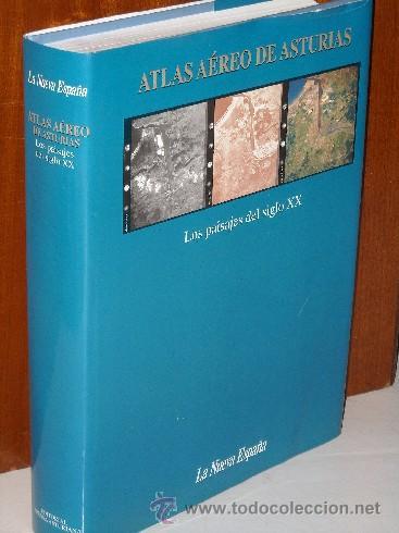 ATLAS AÉREO DE ASTURIAS POR FELIPE FERNÁNDEZ Y FRANCISCO QUIRÓS DE PRENSA ASTURIANA EN 2001 (Libros de Segunda Mano - Geografía y Viajes)
