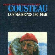 Libros de segunda mano: COUSTEAU / LOS SECRETOS DEL MAR / VIAJES I. Lote 26487665