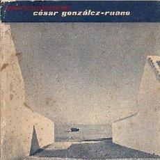 Libros de segunda mano: CESAR GONZALEZ RUANO - NUEVO DESCUBRIMIENTO DEL MEDITERRANEO - PRIMERA EDICION. Lote 25446425