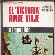 Libros de segunda mano: EL 'VICTORIA' RINDE VIAJE -JAVIER GARCÍA MONTERO-1965. DIBUJOS.. Lote 27325691