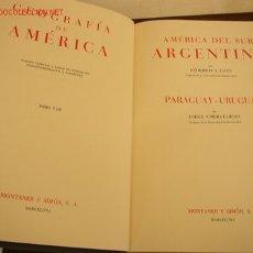 Libros de segunda mano: GEOGRAFÍA DE AMÉRICA-TOMO VIII-AMÉRICA DEL SUR ARGENTINA,PARAGUAY-URUGUAY -MONTANER Y SIMÓN.BAR-1957. Lote 19044807