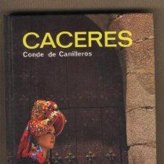 Livros em segunda mão: CÁCERES.CONDE DE CANILLEROS.MIGUEL MUÑOZ DE SAN PEDRO.COLECCIÓN GUIAS EVEREST.. Lote 23181846