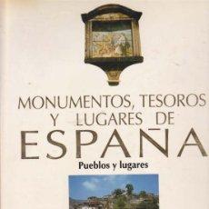 Libros de segunda mano: MONUMENTOS TESOROS Y LUGARES DE ESPAÑA. PUEBLOS Y LUGARES. Lote 16325197