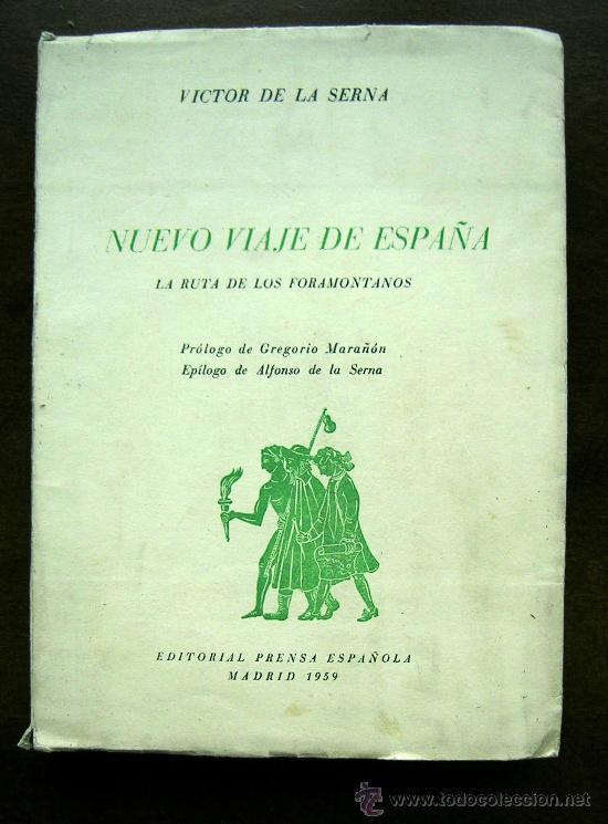 NUEVO VIAJE DE ESPAÑA.LA RUTA DE LOS FORAMONTANOS.VICTOR DE LA SERNA.MADRID 1959 (Libros de Segunda Mano - Geografía y Viajes)
