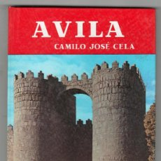 Libros de segunda mano: AVILA POR CAMILO JOSE CELA. EDITORIAL NOGUER 5ª ED. BARCELONA 1966. Lote 16951821