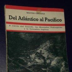 Libros de segunda mano: DEL ATLÁNTICO AL PACÍFICO. A TRAVÉS DEL CANADÁ, LAS MONTAÑAS PEDREGOSAS Y LA COLOMBIA INGLESA. . Lote 17388127