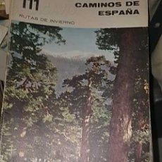 Libros de segunda mano: CAMINOS DE ESPAÑA RUTA CXI RUTAS DE INVIERNO. Lote 17609244