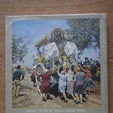 Libros de segunda mano: L'ESPAGNE EN FÊTE. PERET (JEAN-CLAUDE) ET OTTIN (MERRY). Lote 17997340