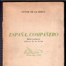 Libros de segunda mano: ESPAÑA, COMPAÑERO POR VICTOR DE LA SERNA. EDITORIAL PRENSA ESPAÑOLA. MADRID 1964. Lote 118875978