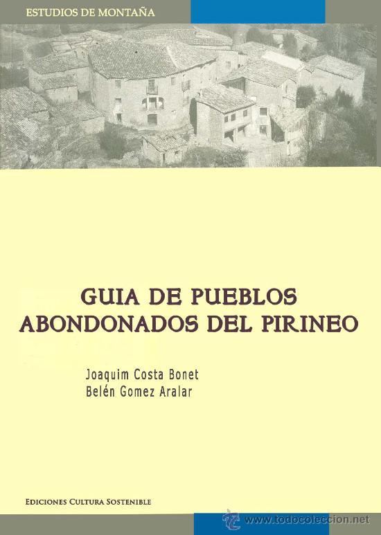 GUIA DE PUEBLOS ABANDONADOS DEL PIRINEO (1º EDICIÓN) (Libros de Segunda Mano - Geografía y Viajes)