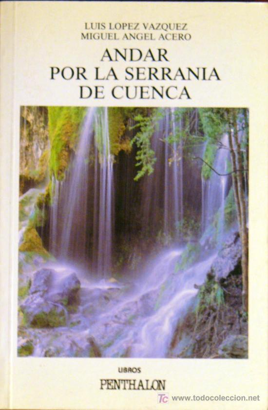 ANDAR POR LA SERRANIA DE CUENCA: (Libros de Segunda Mano - Geografía y Viajes)