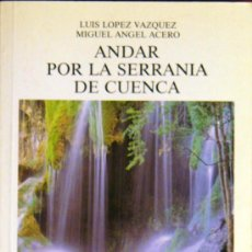 Libros de segunda mano: ANDAR POR LA SERRANIA DE CUENCA: . Lote 26152263