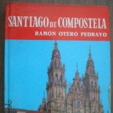 Libros de segunda mano: SANTIAGO DE COMPOSTELA. OTERO PEDRAYO, RAMÓN. 1971. Lote 19148743